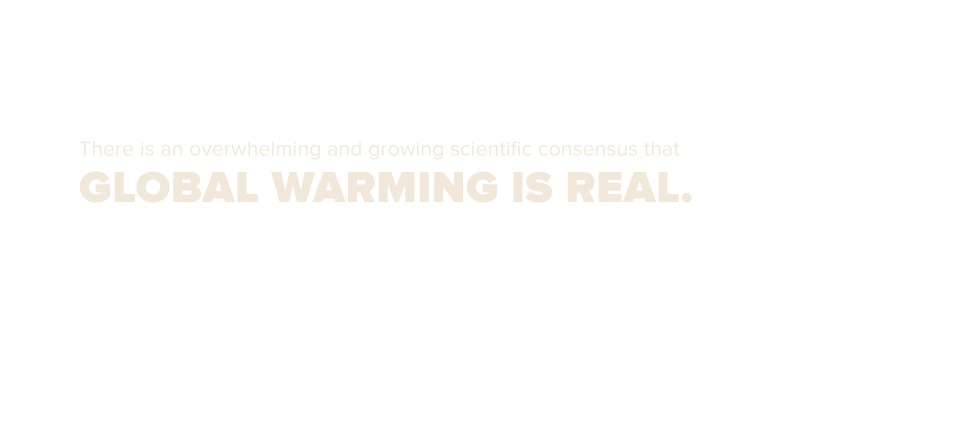 There Is A Strong And Growing Scientific Consensus That Global Warming Is Real